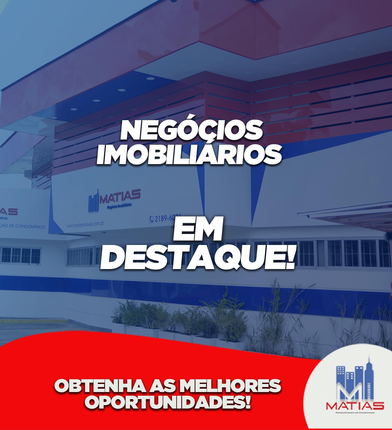 NEGÓCIOS IMOBILIÁRIOS EM DESTAQUE!
